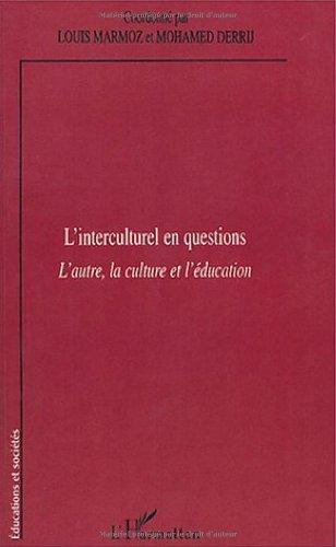 9782747501422: L'Interculturel En Questions: L'Autre, La Culture Et L'Education