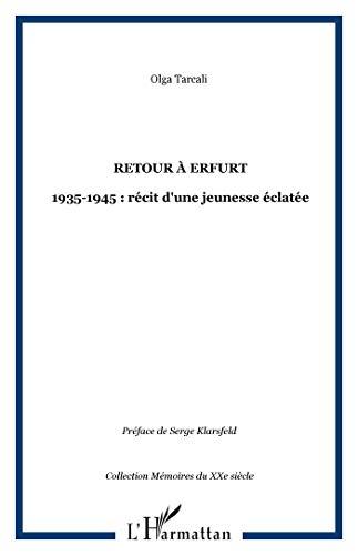 9782747501590: Retour a erfurt. 1935-1945 recit d'une jeunesse eclatee
