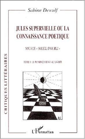 9782747501866: Jules supervielle ou la connaissance poetique. sous le soleil d'oubli : t.1