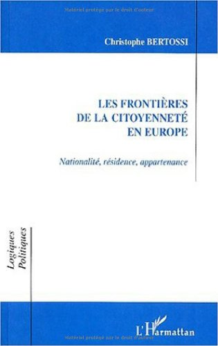 9782747502818: Frontieres de La Citoyennete En Europe: Nationalite, Residence, Appartenance