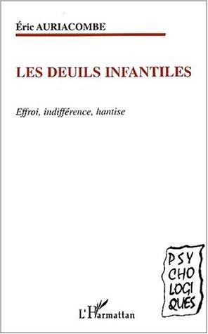 Les deuils infantiles. effroi indifference hantise - Eric Auriacombe