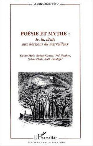 9782747504959: Poesie et mythe je tu il elle aux horizons du merveill (French Edition)