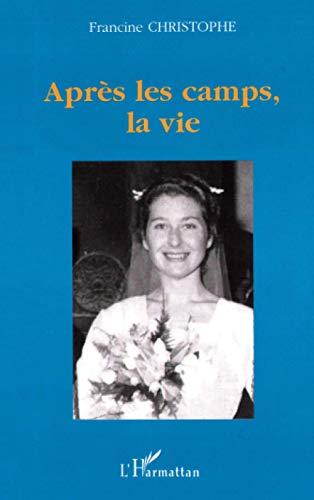 9782747505659: APRÈS LES CAMPS, LA VIE (French Edition)