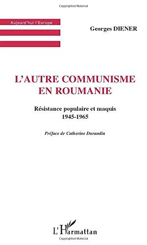 9782747506359: L'autre communisme en roumanie. resistance populaire et maquis 1945-1965