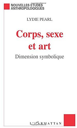 9782747506373: Corps sexe et art. dimension symbolique