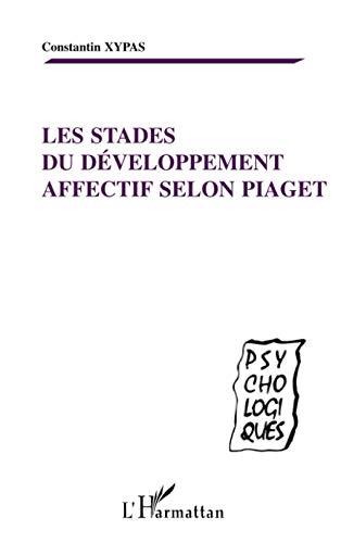 9782747506489: LES STADES DU DEVELOPPEMENT AFFECTIF SELON PIAGET (French Edition)