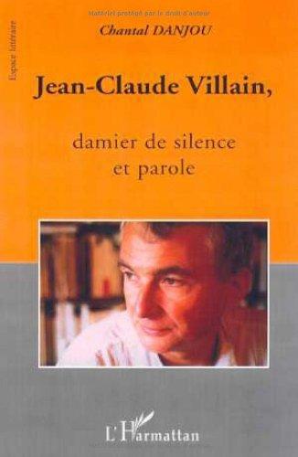 Jean-Claude Villain, damier de silence et parole: Chantal Danjou