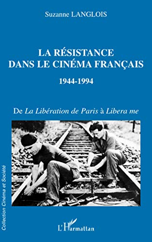9782747507752: La resistance dans le cinema fran�ais 1944-1994. de la liberation de paris