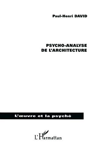 PSYCHO ANALYSE DE LARCHITECTURE French Edition Paul Henri David