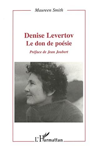 Denise Levertov: Le don de poésie (Collection Critiques littéraires) (French Edition) (9782747508612) by Smith, Maureen