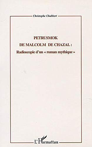 9782747509015: Petrusmok de malcom de chazal : radioscopie d'un roman mythique