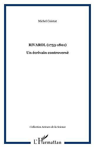 9782747510264: Rivarol (1753-1801): Un ecrivain controverse (Collection Les acteurs de la science) (French Edition)