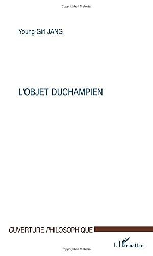 9782747510516: L'OBJET DUCHAMPIEN (French Edition)