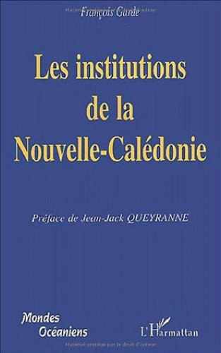 9782747510646: Les institutions de la nouvelle-caledonie