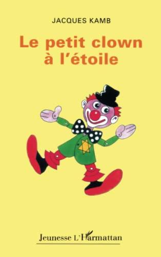LE PETIT CLOWN A L'ETOILE: Jacques Kamb