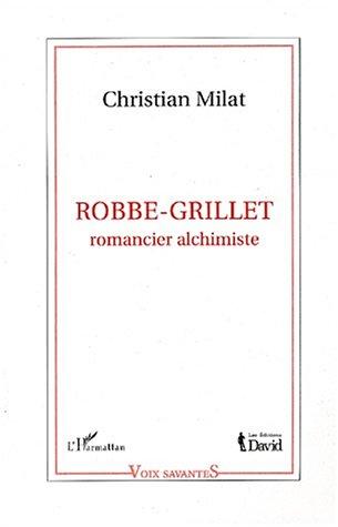 9782747511193: Robbe-grillet romancier alchimiste