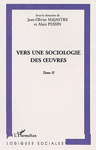 9782747511407: Vers une sociologie des oeuvres tome II