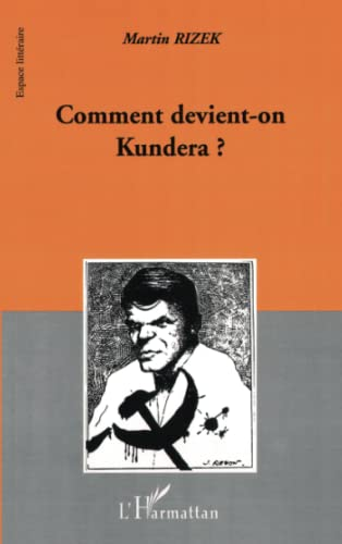 9782747511650: COMMENT DEVIENT-ON KUNDERA ? (Collection Espace littéraire) (French Edition)