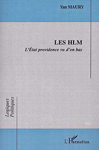 Les HLM : l'etat providence vu d'en: Yan Maury