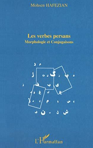 9782747512725: LES VERBES PERSANS: Morphologie et conjugaisons