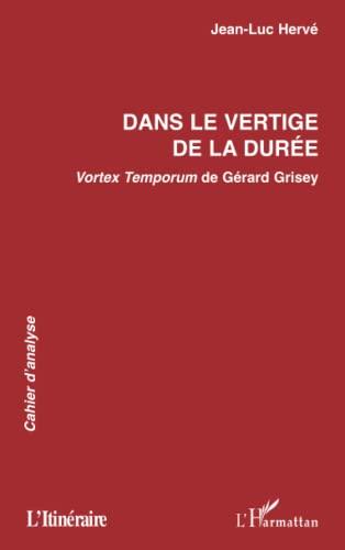 9782747512756: DANS LE VERTIGE DE LA DURÉE: Vortex Temporum de Gérard Grisey (French Edition)