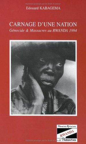 Carnage d'une nation: Genocide et massacres au: Kabagema, Edouard