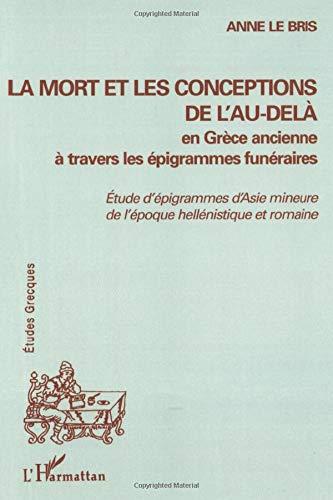 La mort et les conceptions de l'au-delà en Grèce ancienne à travers les &...