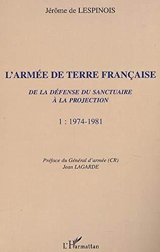 9782747513685: L'armée de terre française. de la defense du sanctuaire a la procjection t.