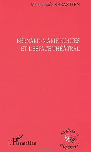 9782747513708: Bernard-marie koltes et l'espace theatral