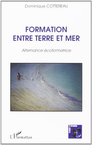 9782747513838: Formation entre terre et mer. alternance ecoformatrice