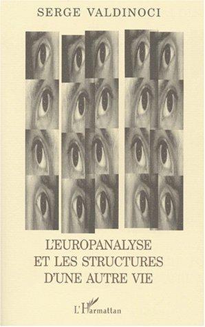 9782747515559: l'europanalyse et les structures d'une autre vie