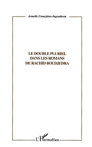 9782747516792: Le double pluriel dans les romans de Rachid Boudjedra (Collection Critiques litteraires) (French Edition)