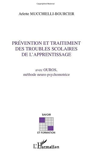 9782747516839: Prevention et traitement des troubles scolaires de l'apprentissage