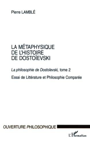 9782747516983: La Metaphysique de l'histoire de dostoievski la phil (French Edition)