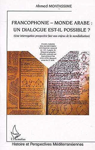 9782747518109: Francophonie monde arabe undialogue est il possible?