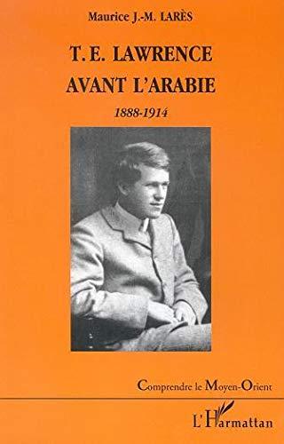 9782747519731: T.e. lawrence avant l'arabie - 1888-1914