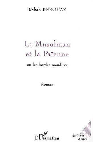 9782747520768: Musulman et la Paienne (le)Ou les Hordes Maudites