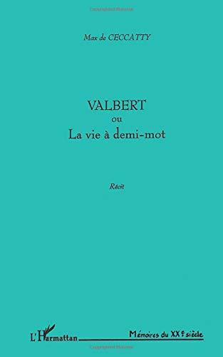 9782747521130: Valbert ou la vie a demi-mot