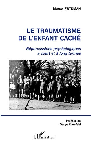 le traumatisme de l'enfant cache ; repercussions: Marcel Frydman