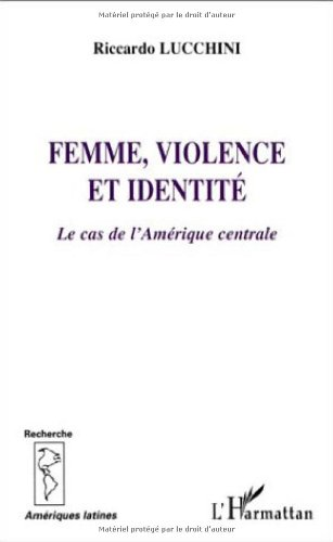9782747521673: Femme, violence et identité : Le cas de l'Amérique centrale
