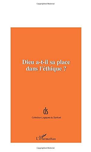 9782747521680: DIEU A-T-IL SA PLACE DANS L'ÉTHIQUE ? (French Edition)
