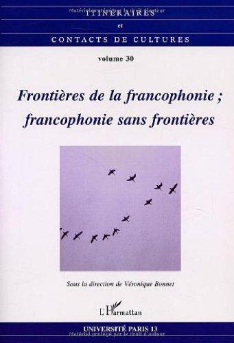 Frontières de la francophonie; francophonie sans frontières: Véronique Bonnet; Pierre