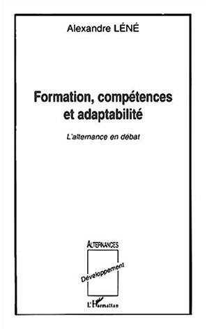 9782747521949: Formation comp�tences et adaptabilite l'alternance en debat