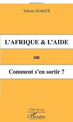 9782747522359: L'Afrique et l'aide. Ou comment s'en sortir ? (French Edition)