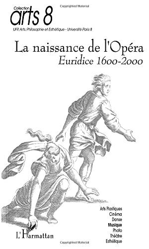 9782747523387: Naissance de l'op�ra (la) euridice 1600-2000