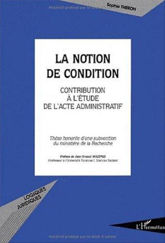 La notion de condition. Contribution à l'Ã: HARMATTAN