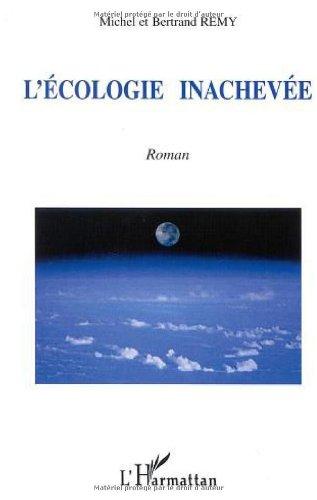 9782747524254: L'écologie inachevee - roman