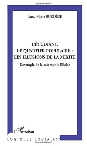 9782747524667: L'�tudiant, le quartier populaire : les illusions de la mixit�