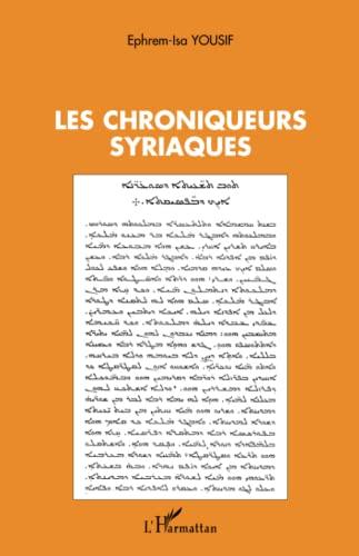 Les Chroniqueurs syriaques: YOUSIF ( Ephrem-Isa )