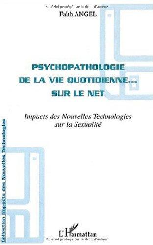 9782747527910: Psychopathologie de la vie quotidienne... sur le net. Impact des nouvelles technologies sur la sexualité